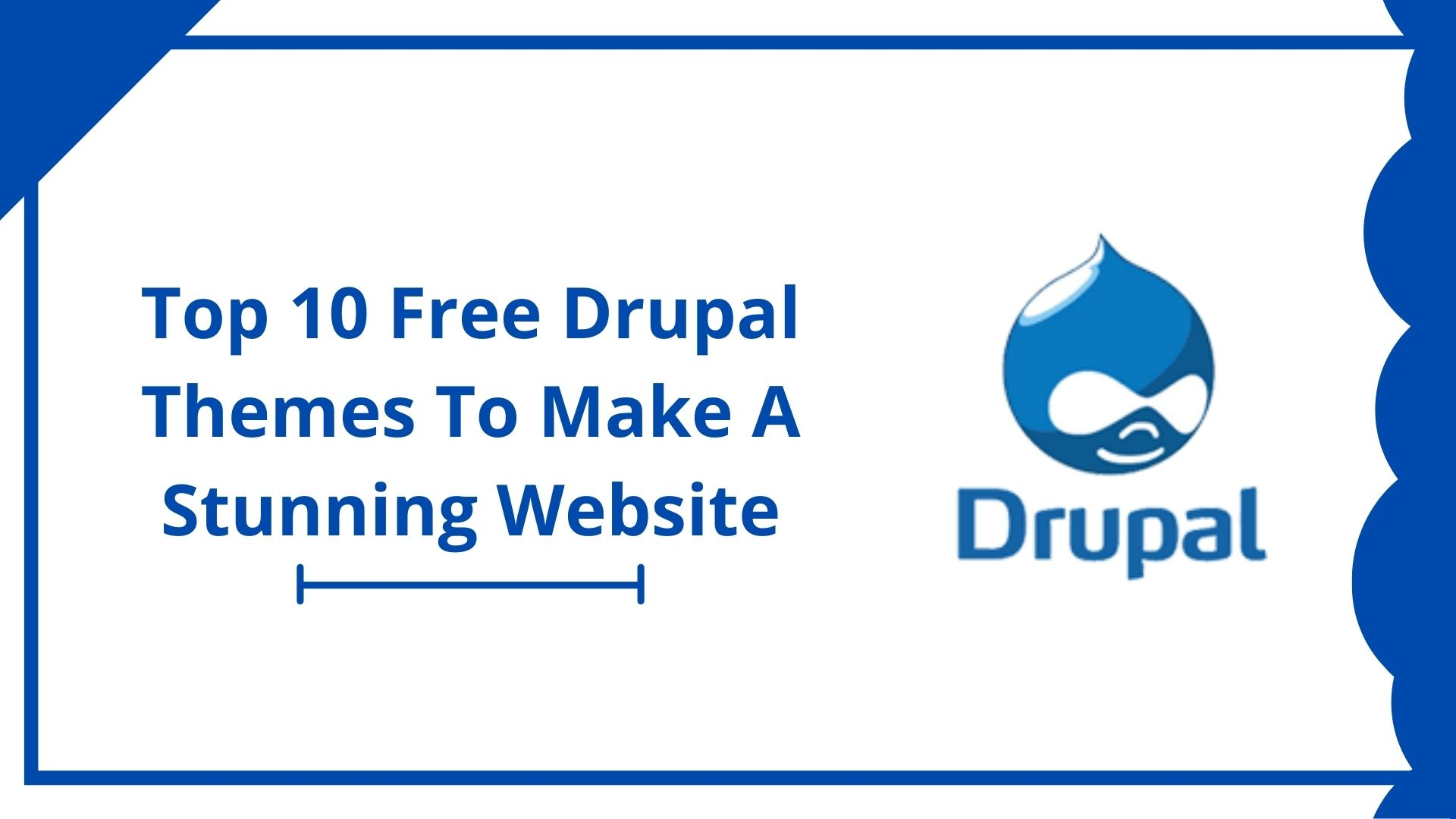 Top 10 Free Drupal Themes To Make A Stunning Website