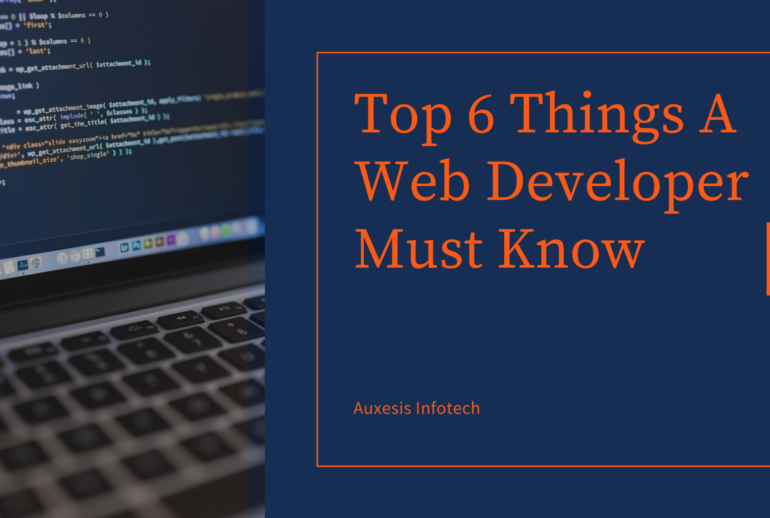 Top 6 Things A Web Developer Must Know