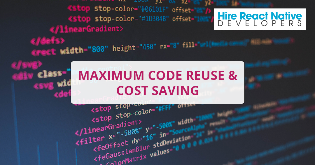 Maximum Code Reuse & Cost Saving