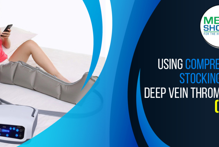 Compression Stockings for Deep Vein Thrombosis (DVT)