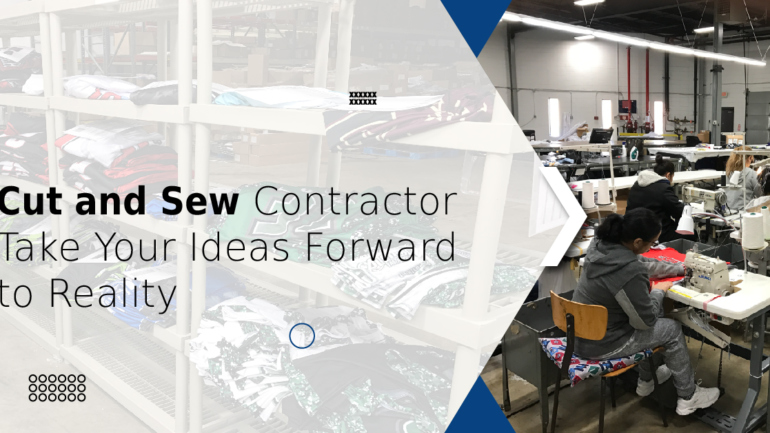 Cut-and-Sew-Contractor-Takes-Your-Ideas-Forward-to-Reality
