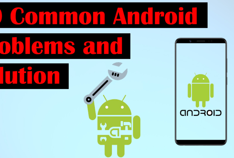 Common Android Problems and solution
