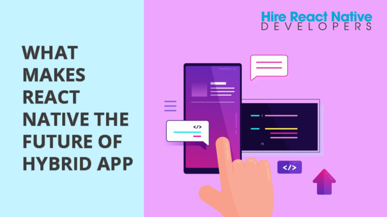 What Makes React Native the Future of Hybrid App Developments